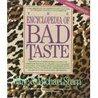Encyclopedia of Bad Taste