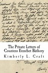 The Private Letters of Countess Erzsebet Bathory