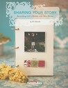 Sharing Your Story: Recording Life's Moments in Mini Albums