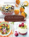 La Tartine Gourmande: Gluten-Free Recipes for an Inspired Life