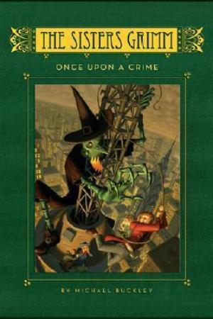 Once Upon a Crime (The Sisters Grimm, #4)