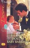 Billion-Dollar Baby Bargain (Billionaires and Babies, #7)