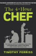 Download The 4-Hour Chef: The Simple Path to Cooking Like a Pro, Learning Anything, and Living the Good Life pdf / epub books