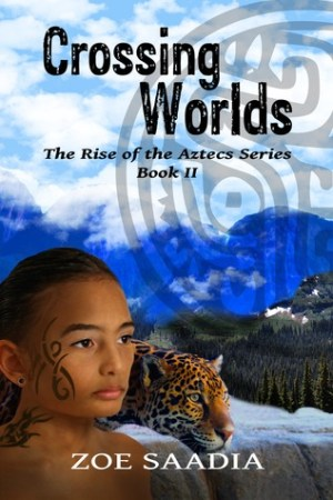 read online Crossing Worlds (The Rise of the Aztecs, #2)