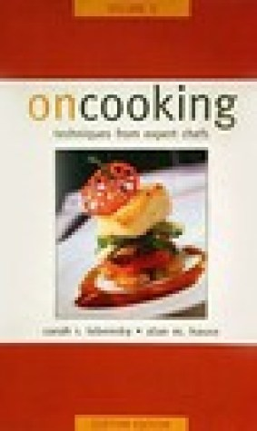 On Cooking: Techniques From Expert Chefs Volume 1