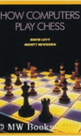 How Computers Play Chess / David Levy and Monty Newborn