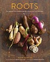 Roots: The Definitive Compendium with more than 225 Recipes