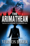 Download The Arimathean (Book two in the Slow Boat to Purgatory Series)