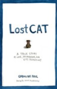 Download Lost Cat: A True Story of Love, Desperation, and GPS Technology books