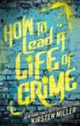 Download How to Lead a Life of Crime books