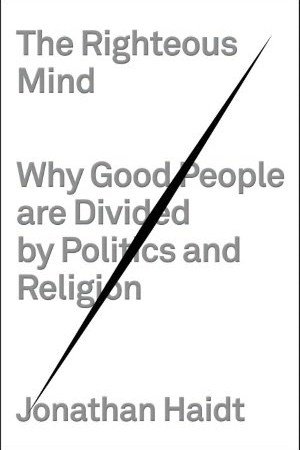 Reading books The Righteous Mind: Why Good People are Divided by Politics and Religion