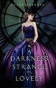 Download A Darkness Strange and Lovely (Something Strange and Deadly, #2) books