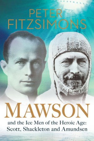 Reading books Mawson: And the Ice Men of the Heroic Age: Scott, Shackleton and Amundsen
