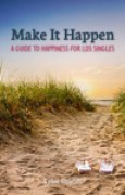 Download Make It Happen: A Guide to Happiness for LDS Singles books