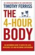 Download The 4-Hour Body: An Uncommon Guide to Rapid Fat-Loss, Incredible Sex, and Becoming Superhuman books
