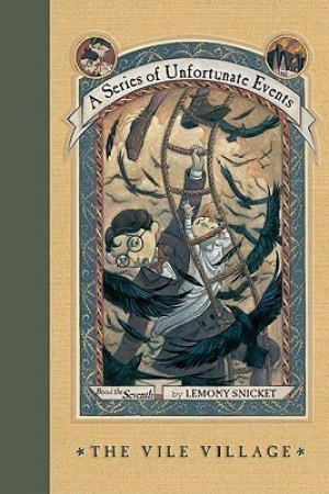 Reading books The Vile Village (A Series of Unfortunate Events, #7)