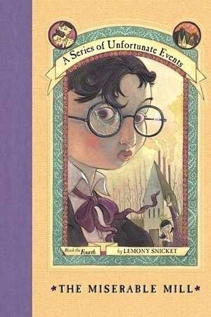 Reading books The Miserable Mill (A Series of Unfortunate Events, #4)