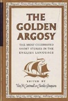 The Golden Argosy: A Collection of the Most Celebrated Short Stories in the English Language