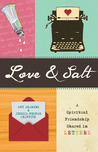 Love and Salt: A Spiritual Friendship Shared in Letters