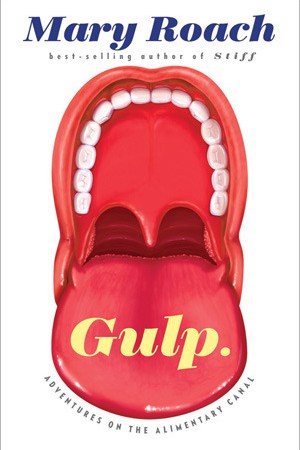 Reading books Gulp: Adventures on the Alimentary Canal