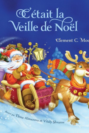 C'etait La Veille De Noel (Twas The Night Before Christmas, French Edition)