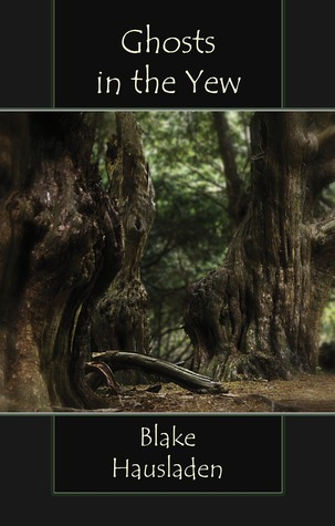 Ghosts in the Yew (Vesteal, #1)