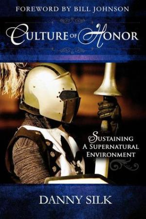 Reading books Culture of Honor: Sustaining a Supernatural Environment