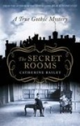 Download The Secret Rooms: A True Gothic Mystery books
