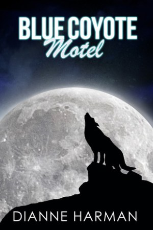 Blue Coyote Motel (Coyote #1)
