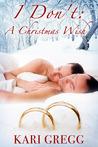 I Don't: A Christmas Wish