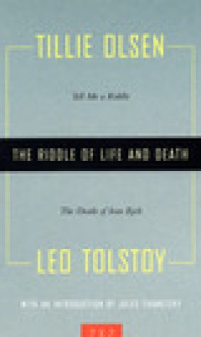 The Riddle of Life and Death: Tell Me a Riddle and The Death of Ivan Ilych