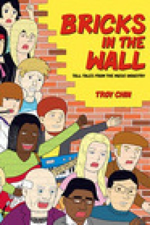 read online Bricks In The Wall: Tall Tales From The Music Industry