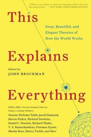 read online This Explains Everything: Deep, Beautiful, and Elegant Theories of How the World Works
