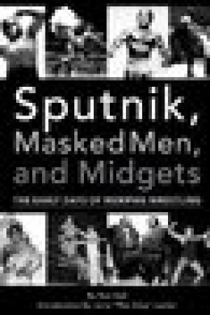 read online Sputnik, Masked Men, and Midgets: The Early Days of Memphis Wrestling