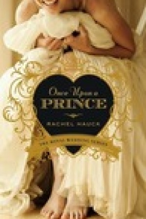 read online Once Upon a Prince (Royal Wedding, #1)