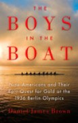 Download The Boys in the Boat: Nine Americans and Their Epic Quest for Gold at the 1936 Berlin Olympics books