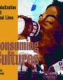 Consuming Cultures: Globalization and Local Lives