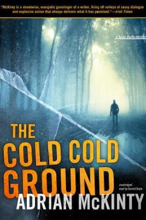 Reading books The Cold Cold Ground (Detective Sean Duffy, #1)