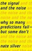 Download The Signal and the Noise: Why So Many Predictions Fail - But Some Don't books