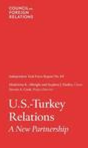 U.S.-Turkey Relations: Independent Task Force Report