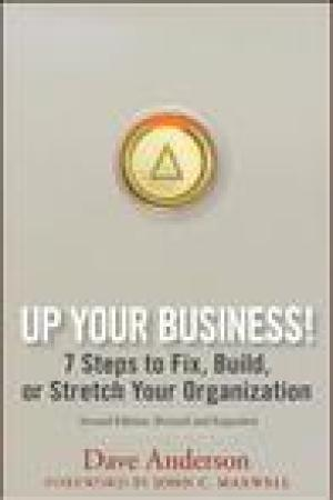 read online Up Your Business!: 7 Steps to Fix, Build, or Stretch Your Organization