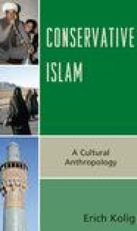 Conservative Islam: A Cultural Anthropology