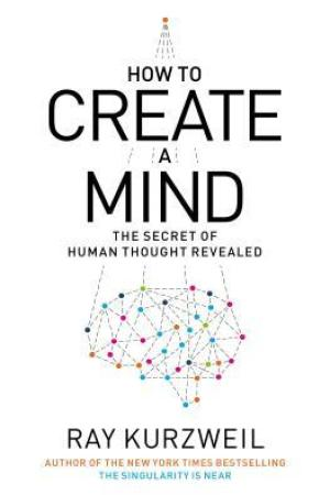 Reading books How to Create a Mind: The Secret of Human Thought Revealed