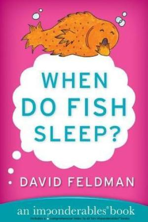 Reading books When Do Fish Sleep?: An Imponderables Book