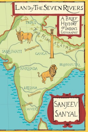 Reading books Land of the Seven Rivers: A Brief History of India's Geography