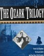 The Ozark Trilogy (Ozark Trilogy, #1-3)