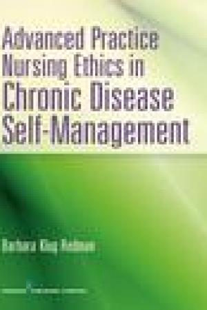 read online Advanced Practice Nursing Ethics in Chronic Disease Self-Management: A Guide for Advanced Nursing Practice