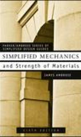 Simplified Mechanics & Strength of Materials for Architects and Builders