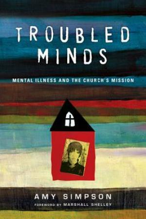 read online Troubled Minds: Mental Illness and the Church's Mission