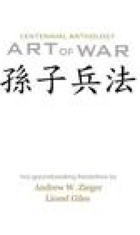 Art of War: Centenniel Anthology Edition with Translations by Zieger and Giles
